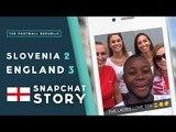 SLOVENIA 2-3 ENGLAND | CheekySport's SnapChat Story