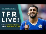 Can Leicester win the Premier League? | The Football Republic LIVE!