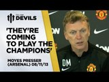 'Arsenal Are Playing The Champions' | Press Conference | Manchester United Vs Arsenal
