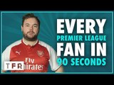 THREE MATCH TOUCHLINE BAN? HE NEEDS AN ARSENAL LIFETIME BAN | EVERY PREMIER LEAGUE FAN IN 90 SECONDS
