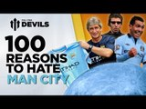100 Reasons To Hate Manchester City!   Manchester City vs Manchester United   DEVILS