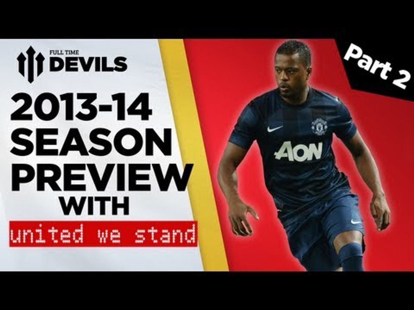 Manchester United 2013/14 Season Preview Pt.2 | feat. 'United We Stand' | DEVILS