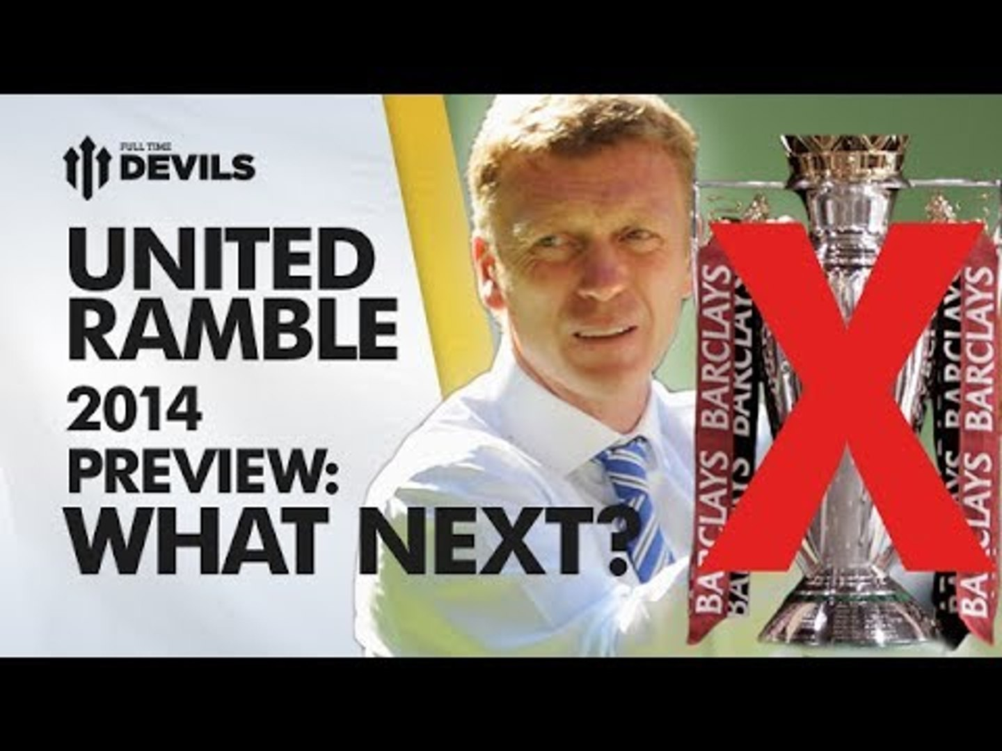 Manchester United 2014 Preview   UNITED RAMBLE   Ep 3 - 2 of 2