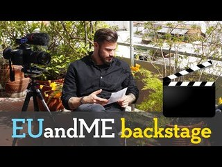 EUandME Backstage Video