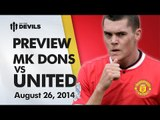 Experience Or Youth? | MK Dons vs Manchester United Capital One Cup | MATCH PREVIEW