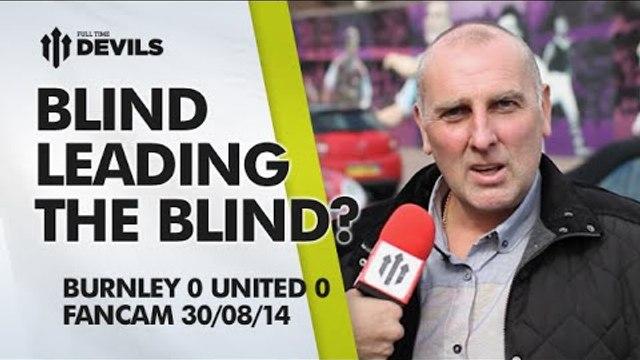 Blind Leading the Blind? | Burnley 0 Manchester United 0 | FAN CAM
