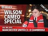 James Wilson Cameo Special   Manchester United 3 Cambridge United 0   FANCAM