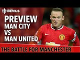 The Battle For Manchester    Manchester City vs Manchester United   Match Preview