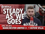Steady As 'We' Goes | Manchester United 3 Aston Villa 1 | FANCAM