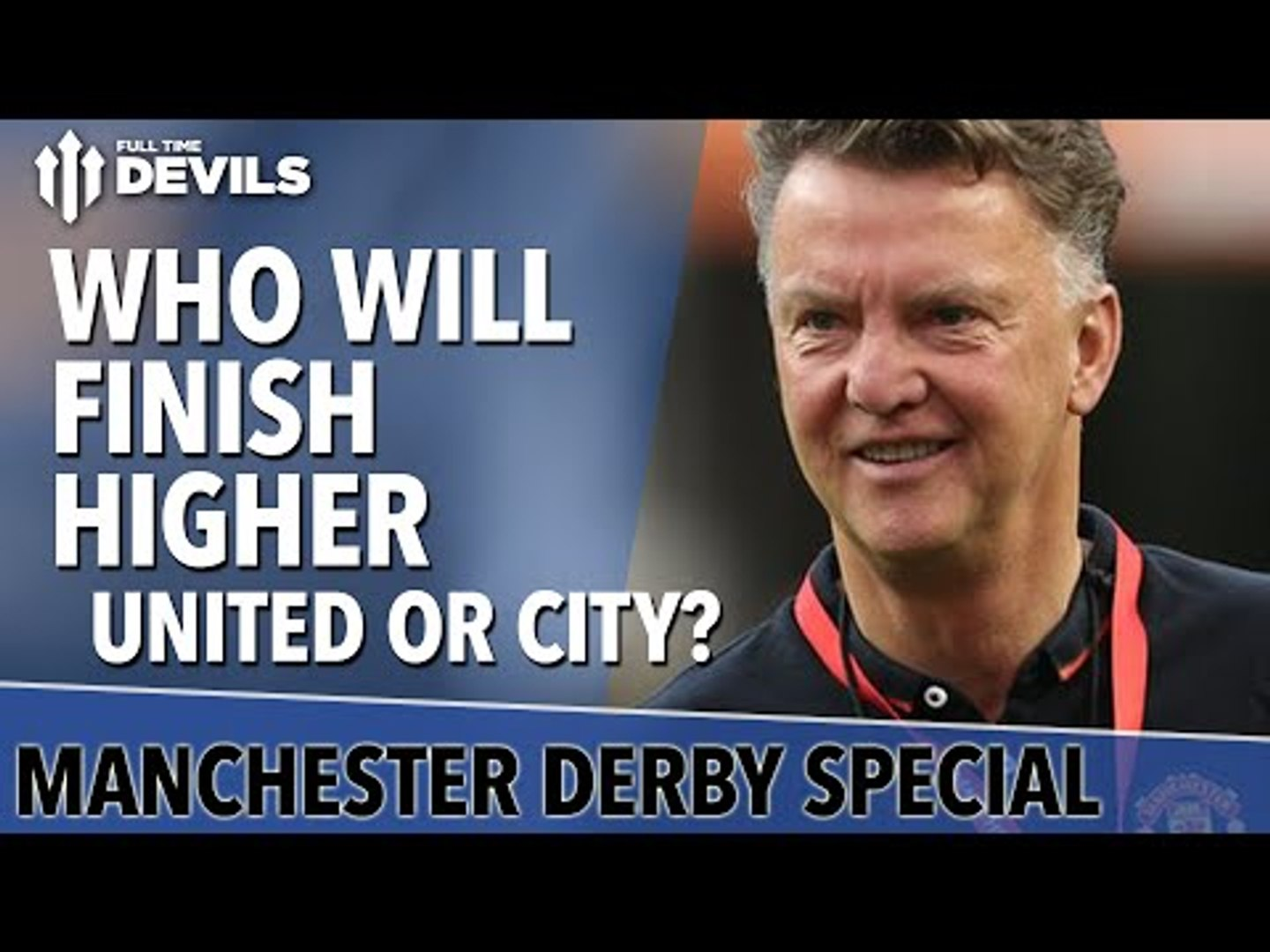 Who Will Finish Higher? | Manchester City vs Manchester United | Derby Day