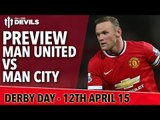 The Battle Of Manchester!   Manchester United vs Manchester City   Match Preview