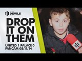 Drop It On Them | Manchester United 1 Crystal Palace 0 | FANCAM