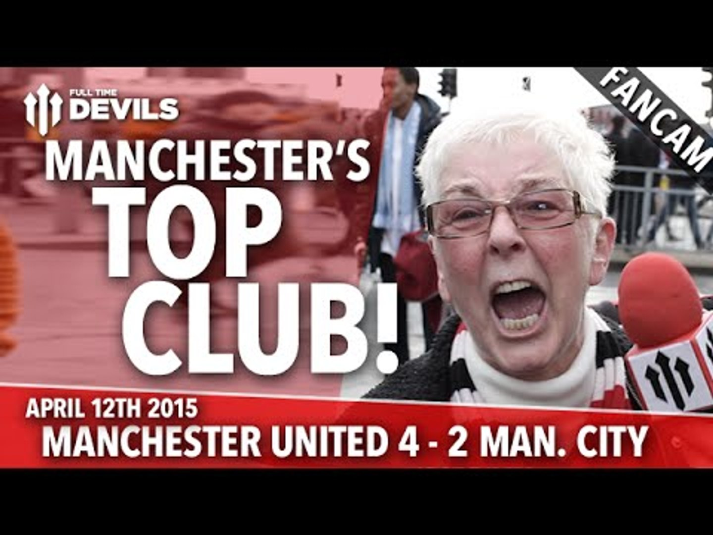 Manchester's Top Club! | Manchester United 4 Manchester City 2 | FANCAM