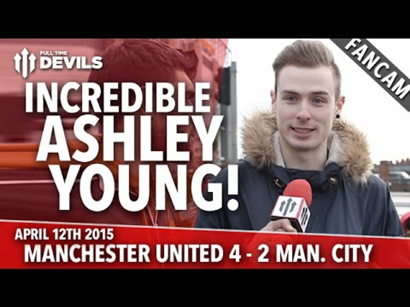 'Incredible Ashley Young!' | Manchester United 4 Manchester City 2 | FANCAM