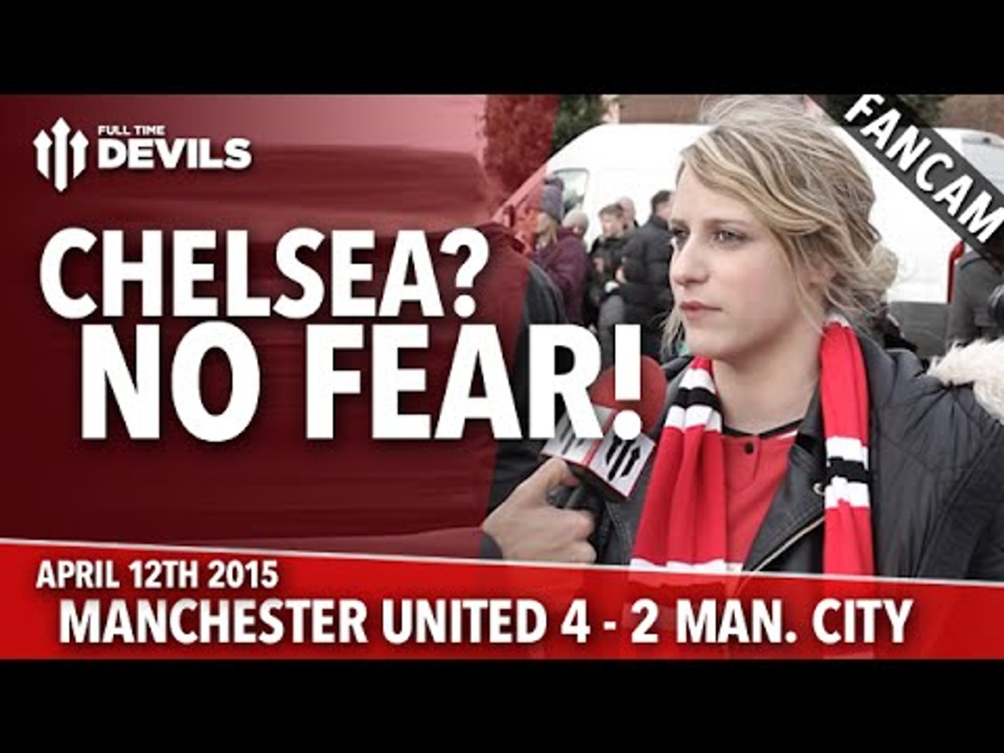 Chelsea? No Fear | Manchester United 4 Manchester City 2 | FANCAM