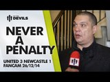 Never a Penalty | Manchester United 3 Newcastle United 1 | FANCAM