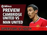 Superstars Vs Youth   Cambridge United vs Manchester United   FA Cup Match Preview