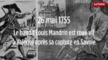 26 mai 1755 : Le bandit Louis Mandrin est roué vif à Valence après sa capture en Savoie