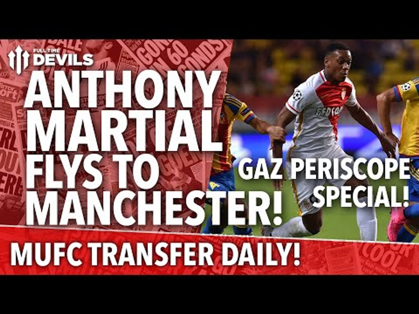 Anthony Martial Flys to Manchester! | Transfer Daily Special | Manchester United