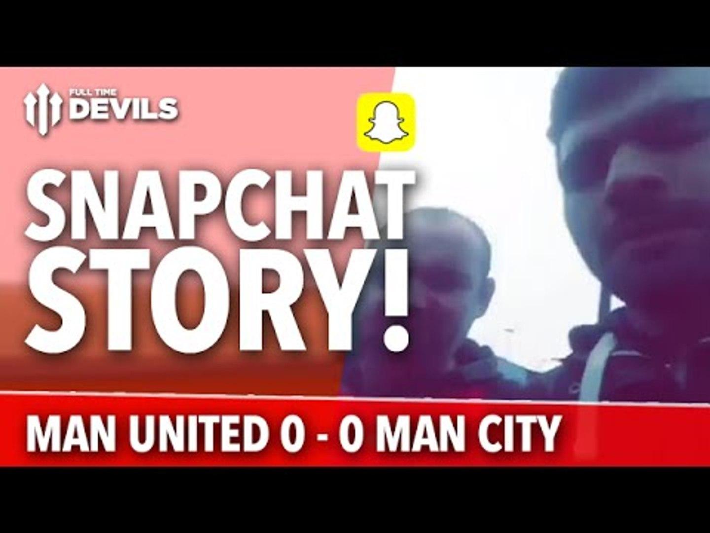 Snapchat Story | Manchester United 0-0 Manchester City | FTDevils