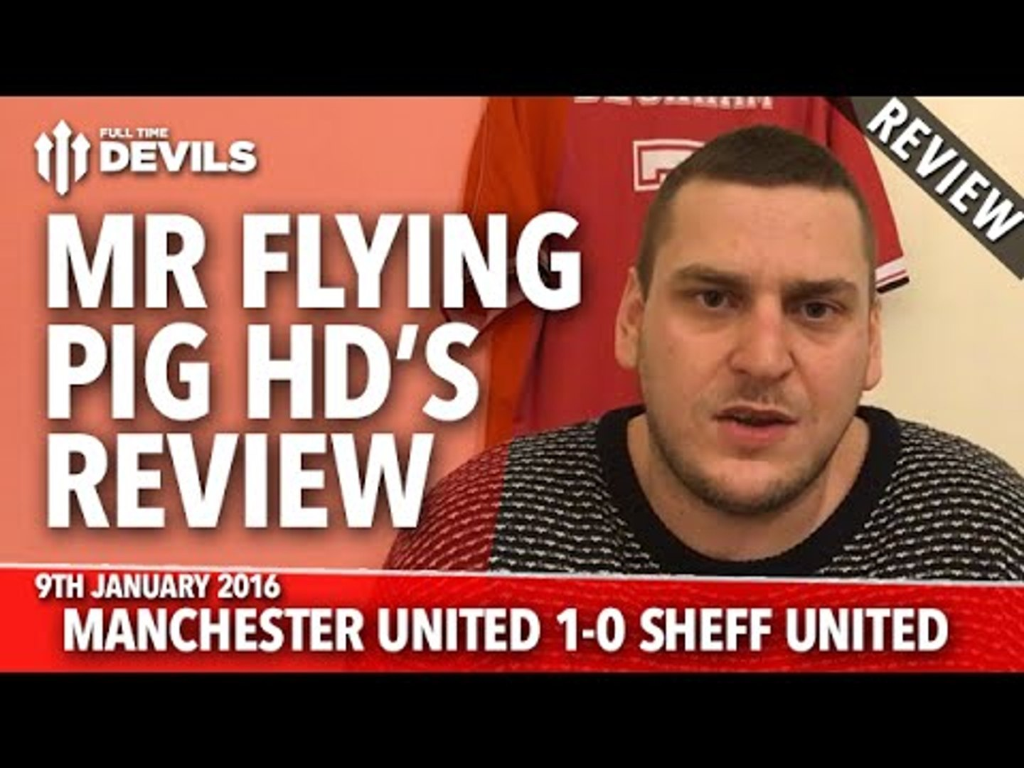 Mr Flying Pig HD's Review | Manchester United 1-0 Sheffield United