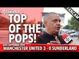 Top Of The Pops! | Manchester United 3-0 Sunderland | FANCAM