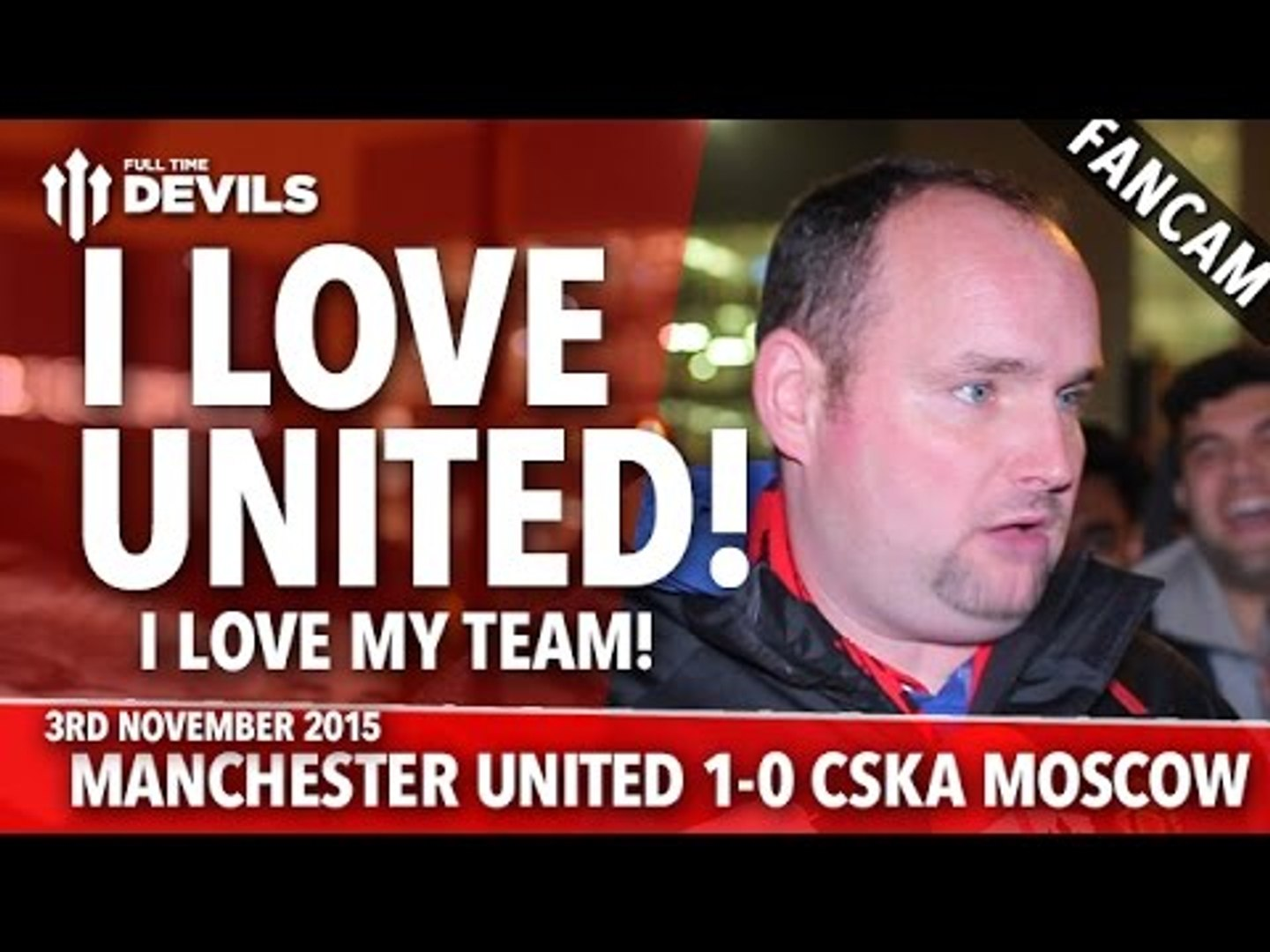 I Love United! | Manchester United 1-0 CSKA Moscow | FANCAM
