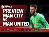Manchester City vs Manchester United | DERBY PREVIEW