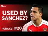 City USED by Alexis Sanchez? FTD PODCAST #20 Live!
