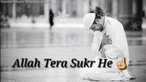 ❤️Ramadan Mubarak special ❤ Ramzan Special whatsapp Status Video ❤️Allah Tera Sukr He ❤️ Ramzan Islamic Whatsapp Status❤️Happy Ramzan Kareem❤️