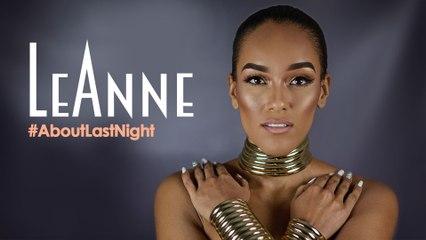 LeAnne - #AboutLastNight