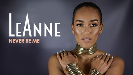 LeAnne - Never Be Me