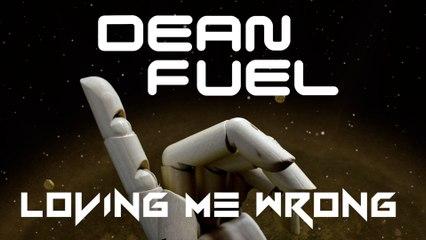 Dean Fuel - Loving Me Wrong