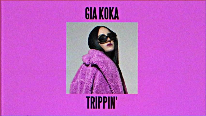 Gia Koka - Trippin'