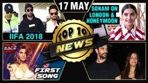 Sonam On Shifting To London & Honeymoon Plans, Race 3 Hiriye Song, IIFA 2018, Raazi | Top 10 News