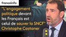 """""""L'engagement politique devant les Français est celui de sauver la SNCF (...) nous n'avions pas non plus prévu que nous garderions à 100% avec des titres incessibles la SNCF"""" - Christophe Castaner"""