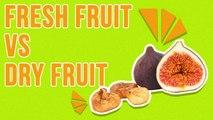 Dry Fruit V Fresh Fruit