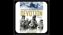 Devotion An Epic Story of Heroism, Friendship, and Sacrifice
