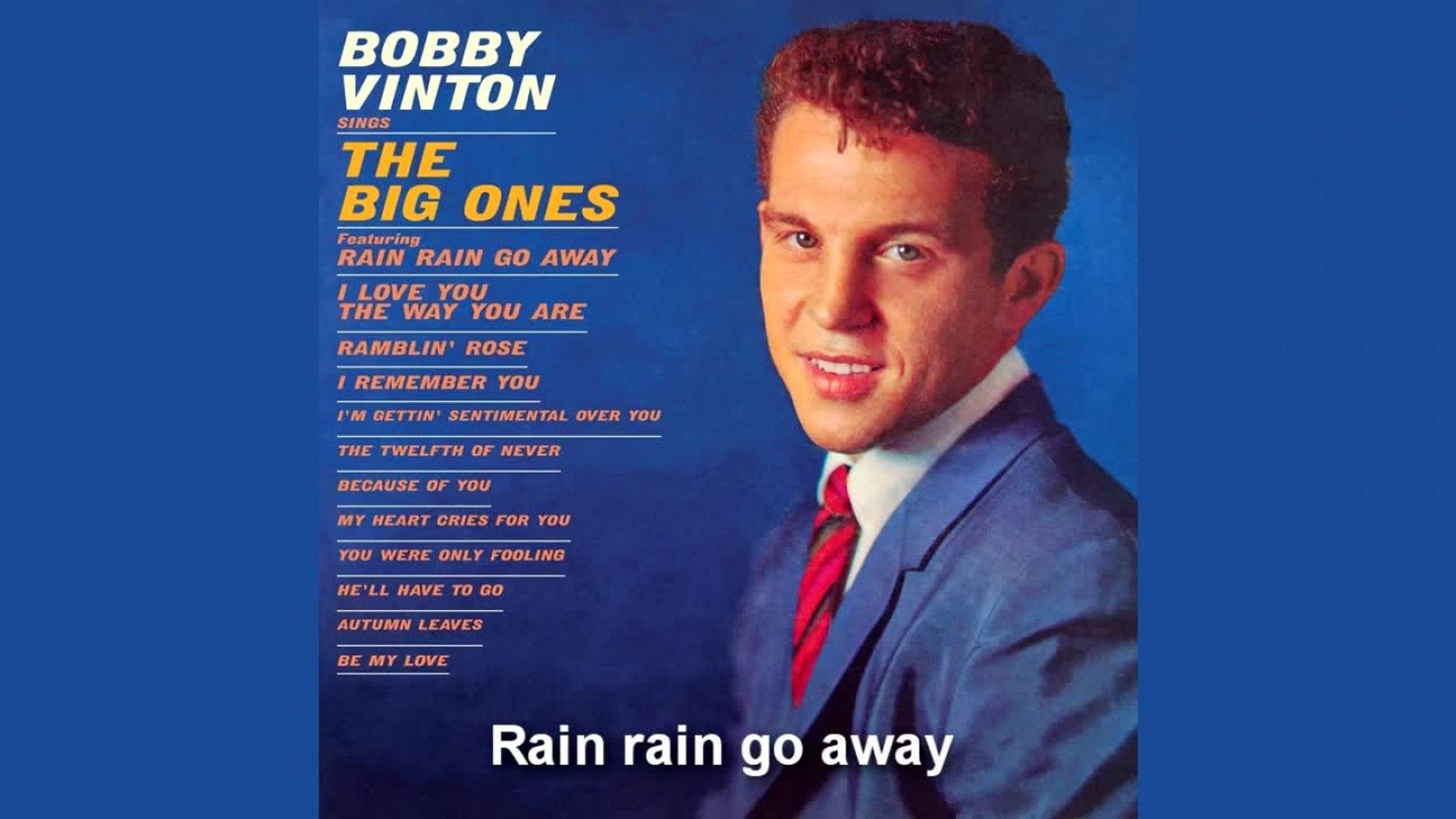 Bobby Vinton - Rain rain go away