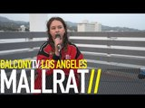 MALLRAT - BETTER (BalconyTV)