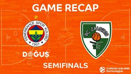 Semifinal Highlights: Fenerbahce 76-67 Zalgiris Kaunas
