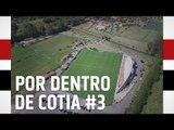 POR DENTRO DE COTIA #3 | SPFCTV