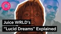 "Juice WRLD's ""Lucid Dreams"" Explained"