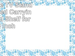 CiERA EZ StandTall ONE Portable TV Stand with Padded Carryin