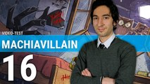MACHIAVILLAIN : Faites le mal, mais faites le bien ! | TEST