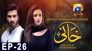 Khaani - Episode 26   HAR PAL GEO