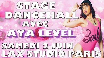 STAGE DANCEHALL AVEC AYA LEVEL  A PARIS LAX STUDIO SAMEDI 2 JUIN