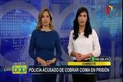 Chimbote: policía acusado de cobrar coima fue sentenciado a prisión