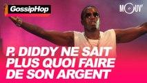 P. Diddy ne sait plus quoi faire de son argent #GOSSIPHOP