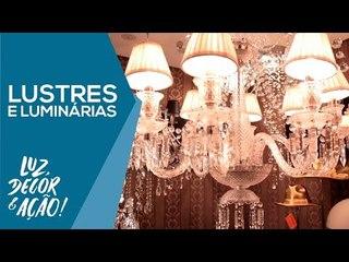 As Melhores Luminárias e Lustres! - Luz, Decor & Ação!